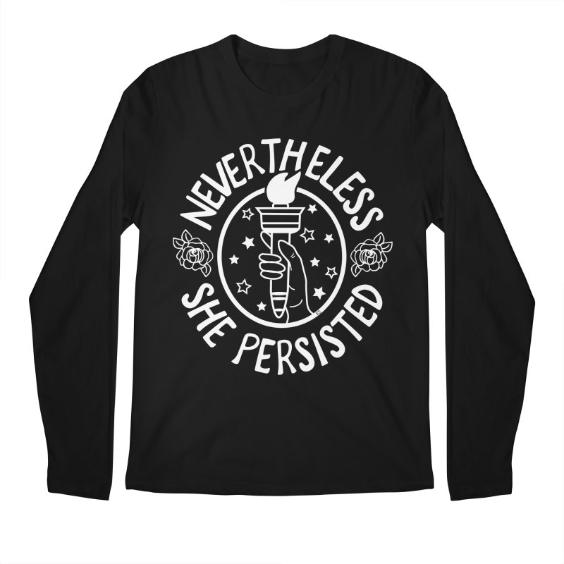 Nevertheless She Persisted Men's Regular Longsleeve T-Shirt by prettyprismatic's Artist Shop