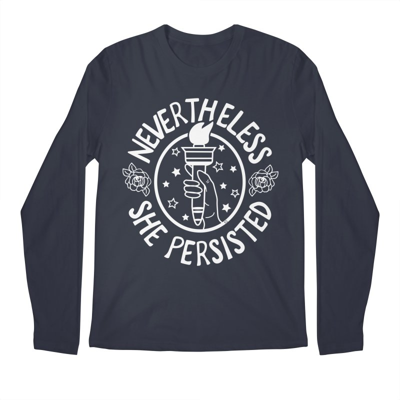 Nevertheless She Persisted - Profits benefit Planned Parenthood Men's Longsleeve T-Shirt by prettyprismatic's Artist Shop