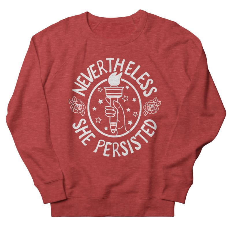 Nevertheless She Persisted - Profits benefit Planned Parenthood Women's Sweatshirt by prettyprismatic's Artist Shop