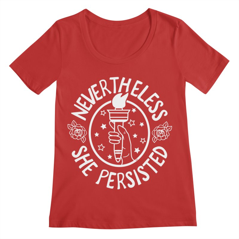 Nevertheless She Persisted Women's Regular Scoop Neck by prettyprismatic's Artist Shop