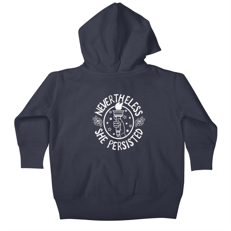 Nevertheless She Persisted Kids Baby Zip-Up Hoody by prettyprismatic's Artist Shop
