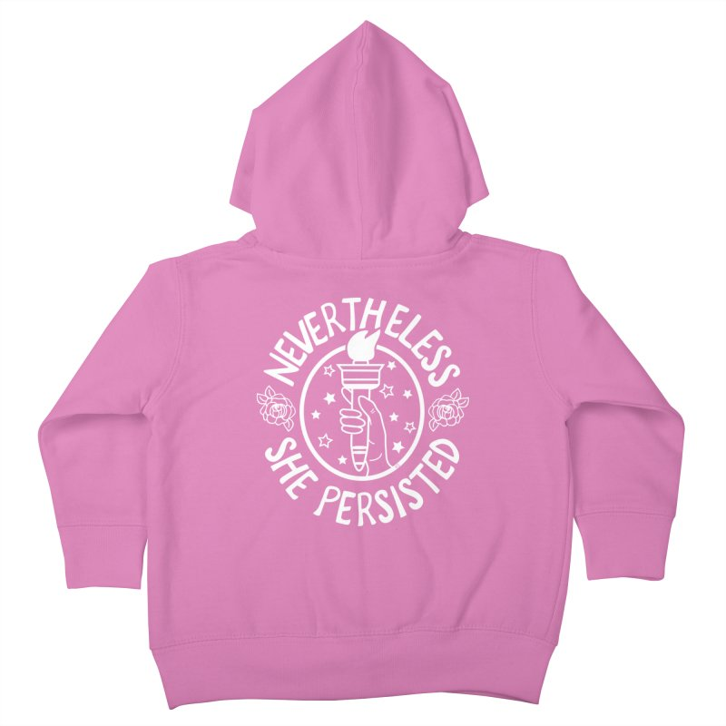 Nevertheless She Persisted - Profits benefit Planned Parenthood Kids Toddler Zip-Up Hoody by prettyprismatic's Artist Shop
