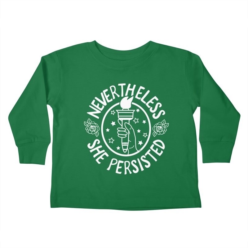 Nevertheless She Persisted Kids Toddler Longsleeve T-Shirt by prettyprismatic's Artist Shop