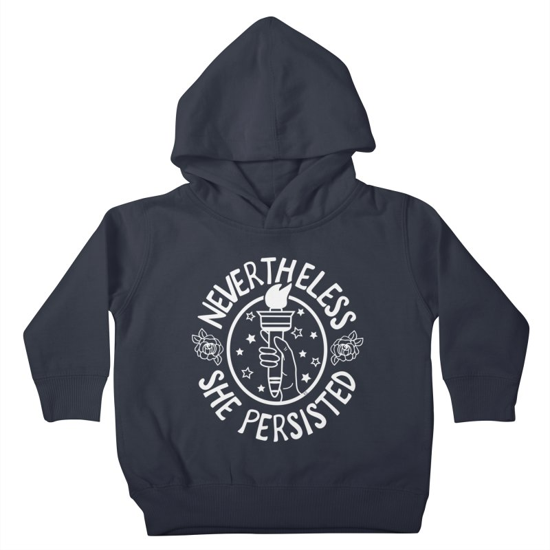 Nevertheless She Persisted - Profits benefit Planned Parenthood Kids Toddler Pullover Hoody by prettyprismatic's Artist Shop
