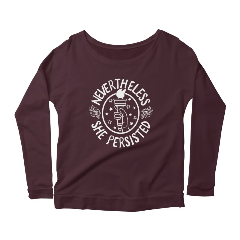 Nevertheless She Persisted Women's Scoop Neck Longsleeve T-Shirt by prettyprismatic's Artist Shop