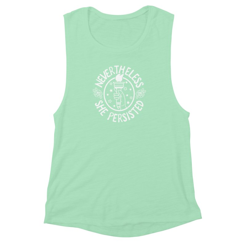 Nevertheless She Persisted Women's Muscle Tank by prettyprismatic's Artist Shop