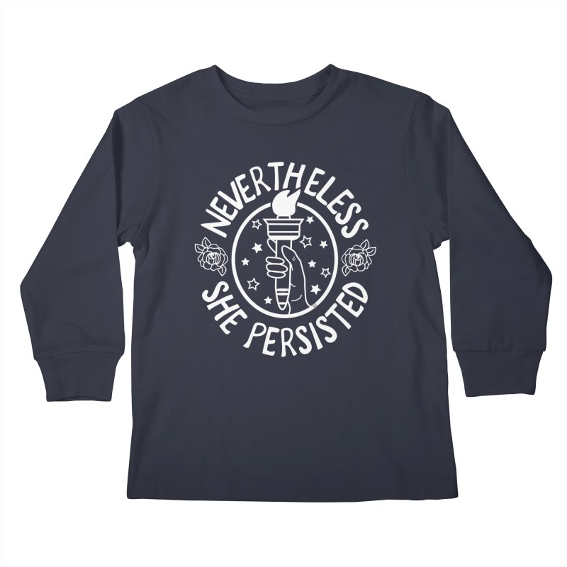 Nevertheless She Persisted Kids Longsleeve T-Shirt by prettyprismatic's Artist Shop