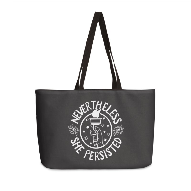 Nevertheless She Persisted Accessories Weekender Bag Bag by prettyprismatic's Artist Shop
