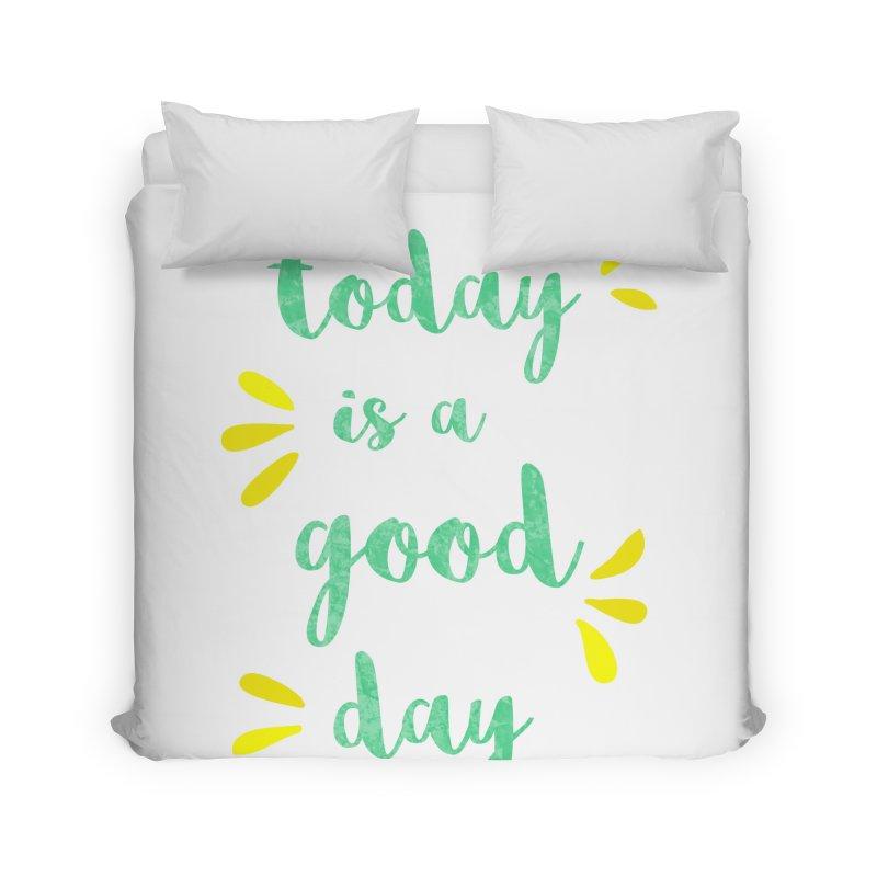 Good Day Print Home Duvet by prettyprismatic's Artist Shop