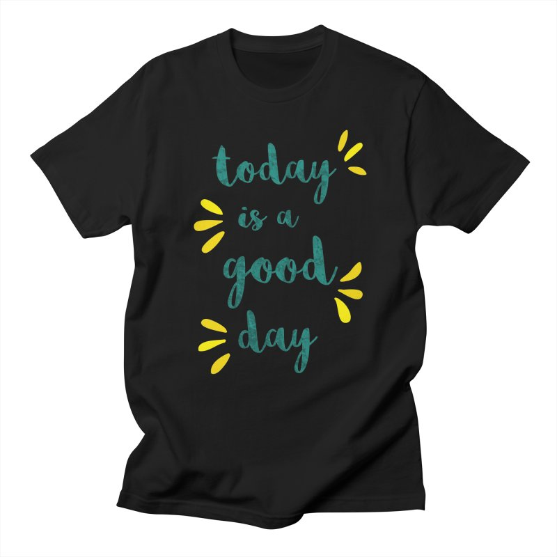 Good Day Print Women's Unisex T-Shirt by prettyprismatic's Artist Shop