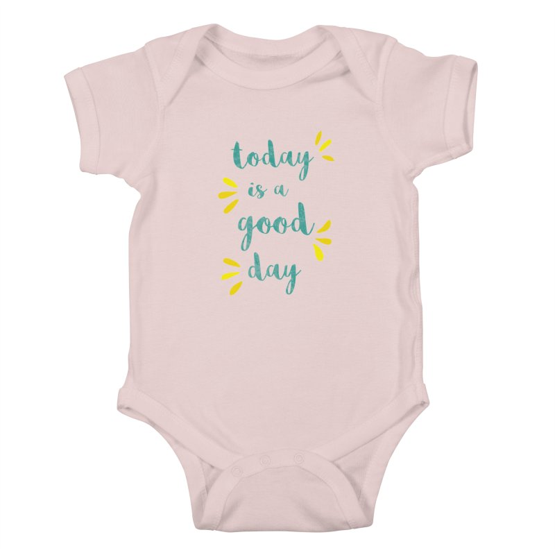 Good Day Print Kids Baby Bodysuit by prettyprismatic's Artist Shop