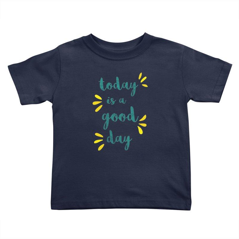 Good Day Print Kids Toddler T-Shirt by prettyprismatic's Artist Shop