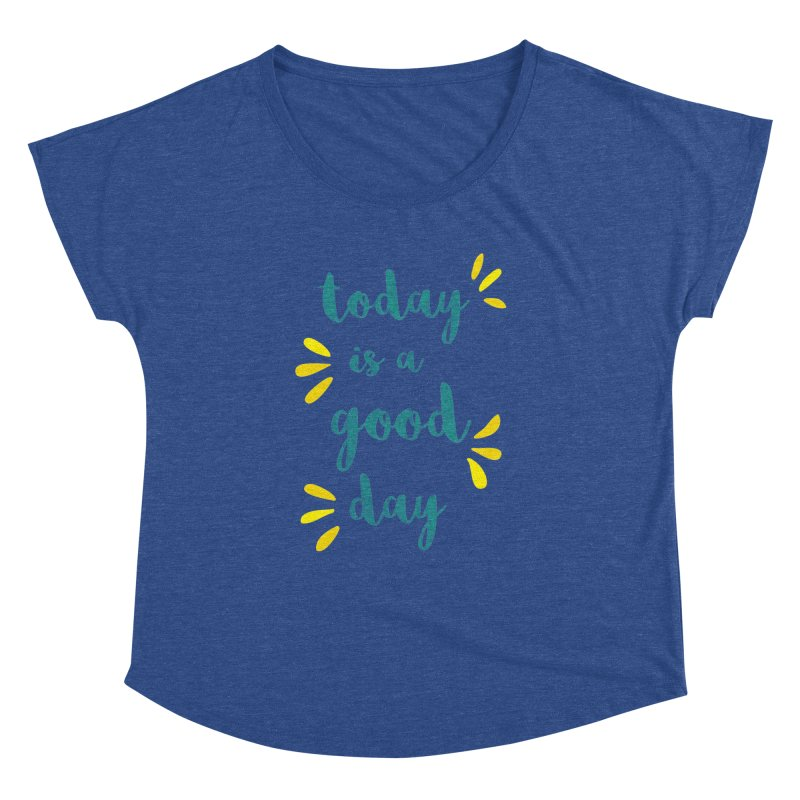 Good Day Print Women's Dolman Scoop Neck by prettyprismatic's Artist Shop