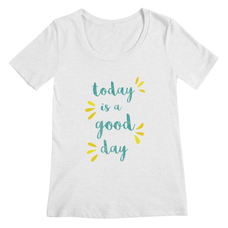 Good Day Print Women's Scoop Neck by prettyprismatic's Artist Shop
