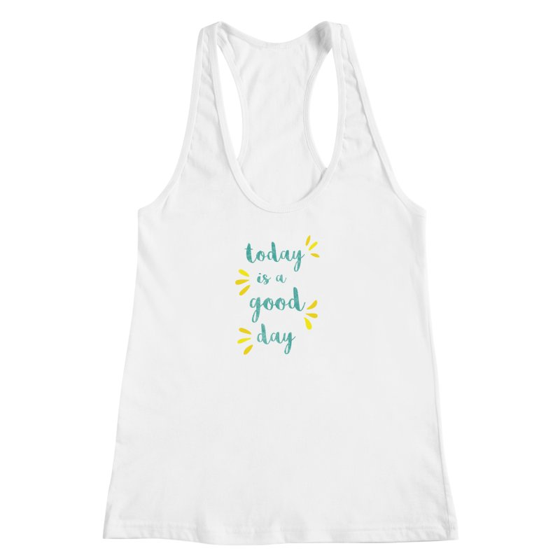 Good Day Print Women's Racerback Tank by prettyprismatic's Artist Shop