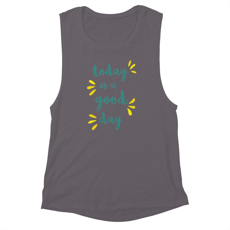 Good Day Print Women's Muscle Tank by prettyprismatic's Artist Shop