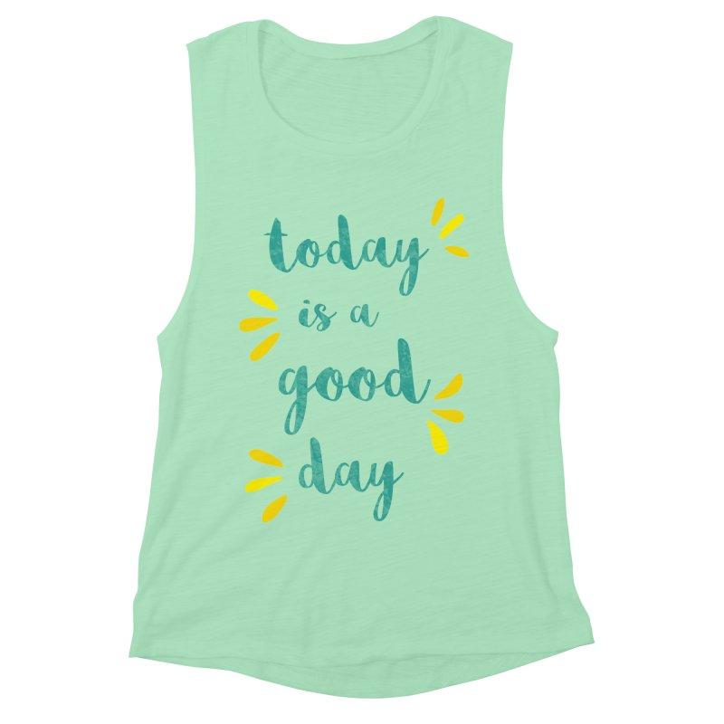 Good Day Print Women's Muscle Tank by prettyprismatic's Artist Shop