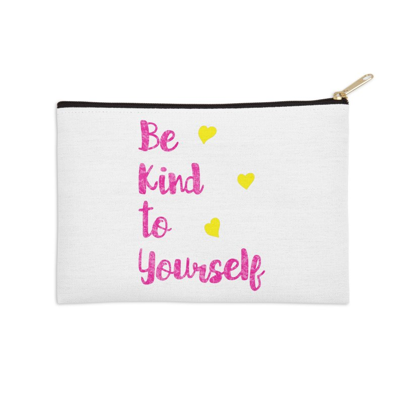 Be Kind to Yourself Print Accessories Zip Pouch by prettyprismatic's Artist Shop