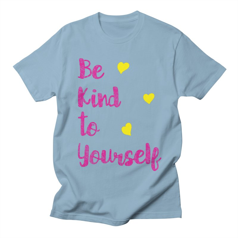 Be Kind to Yourself Print Women's Unisex T-Shirt by prettyprismatic's Artist Shop