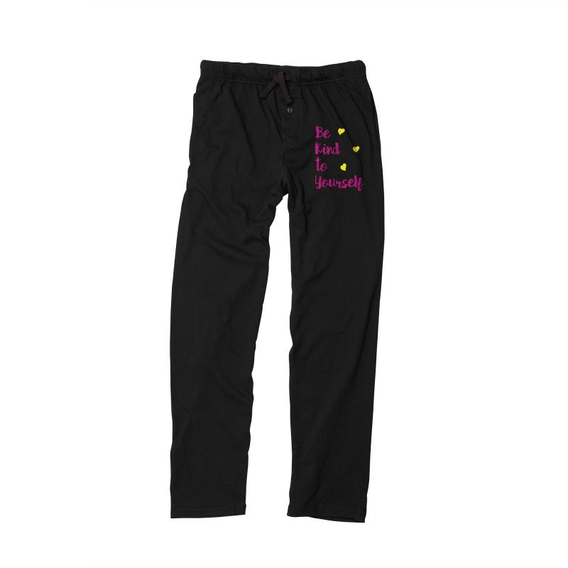 Be Kind to Yourself Print Women's Lounge Pants by prettyprismatic's Artist Shop