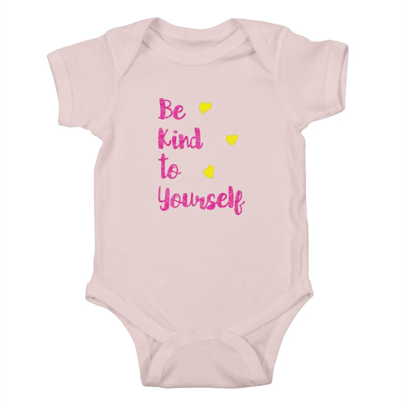 Be Kind to Yourself Print Kids Baby Bodysuit by prettyprismatic's Artist Shop