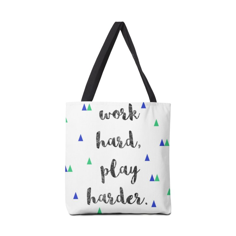 Work Hard, Play Harder Print Accessories Tote Bag Bag by prettyprismatic's Artist Shop