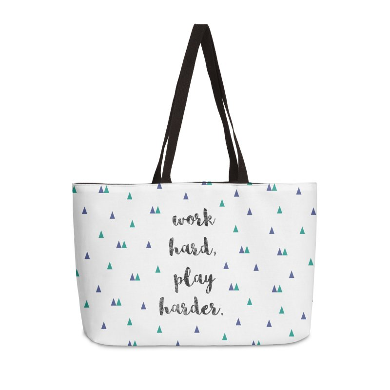 Work Hard, Play Harder Print Accessories Weekender Bag Bag by prettyprismatic's Artist Shop