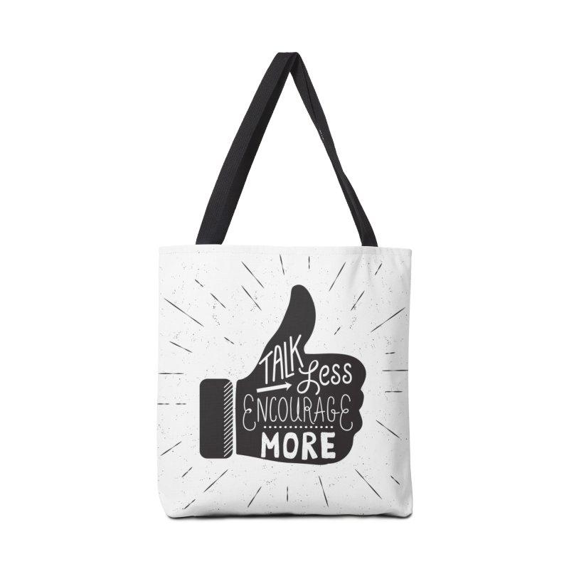 Talk Less Encourage More Accessories Bag by prettyprismatic's Artist Shop