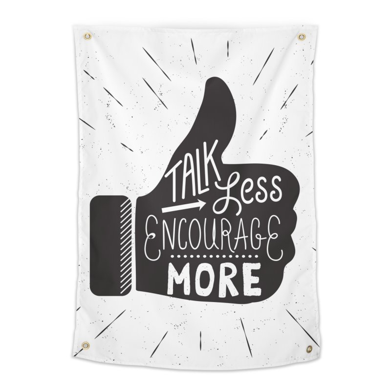 Talk Less Encourage More Home Tapestry by prettyprismatic's Artist Shop