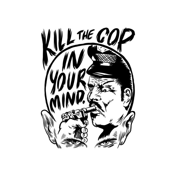 image for Kill The Cop In Your Mind