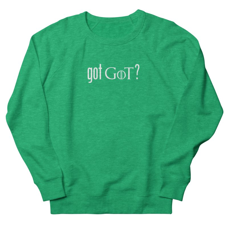 got GoT? Men's Sweatshirt by printpaws's Artist Shop