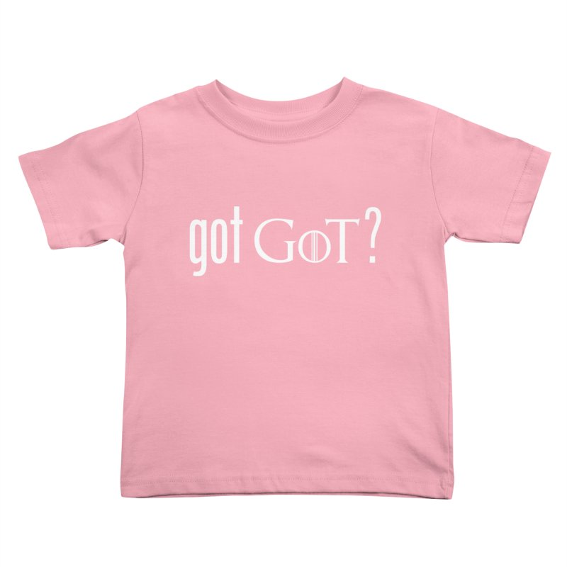 got GoT? Kids Toddler T-Shirt by printpaws's Artist Shop