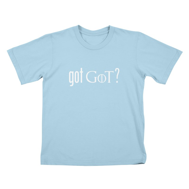 got GoT? Kids T-shirt by printpaws's Artist Shop