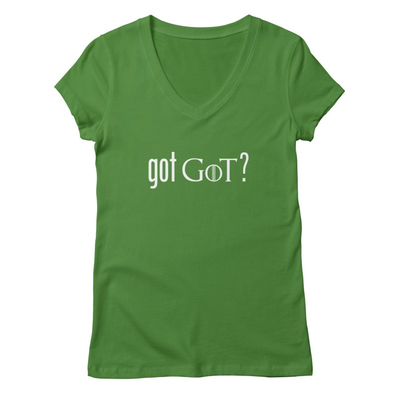 got GoT? Women's V-Neck by printpaws's Artist Shop