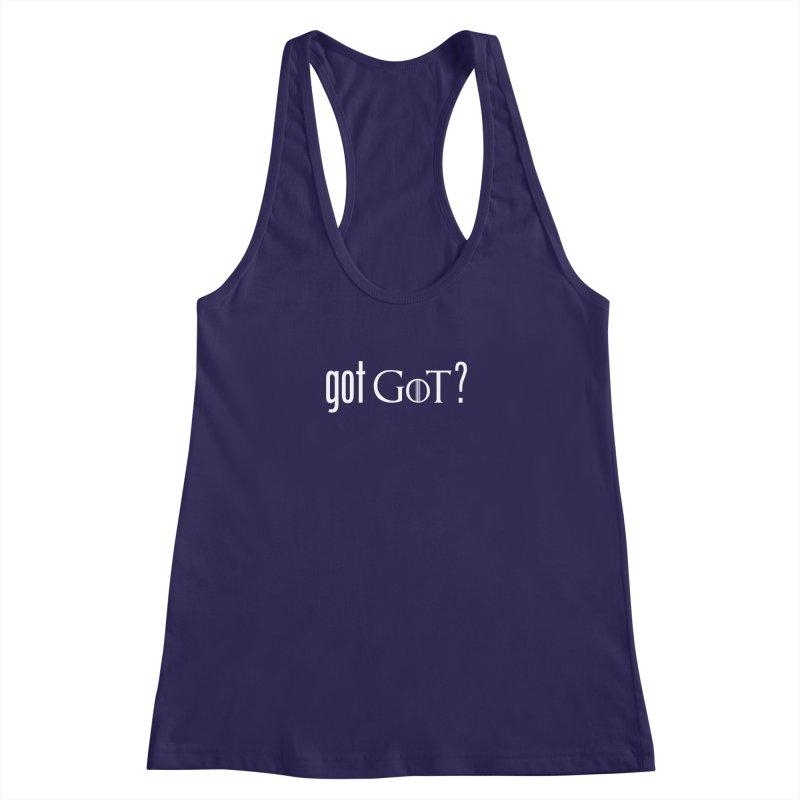 got GoT? Women's Racerback Tank by printpaws's Artist Shop