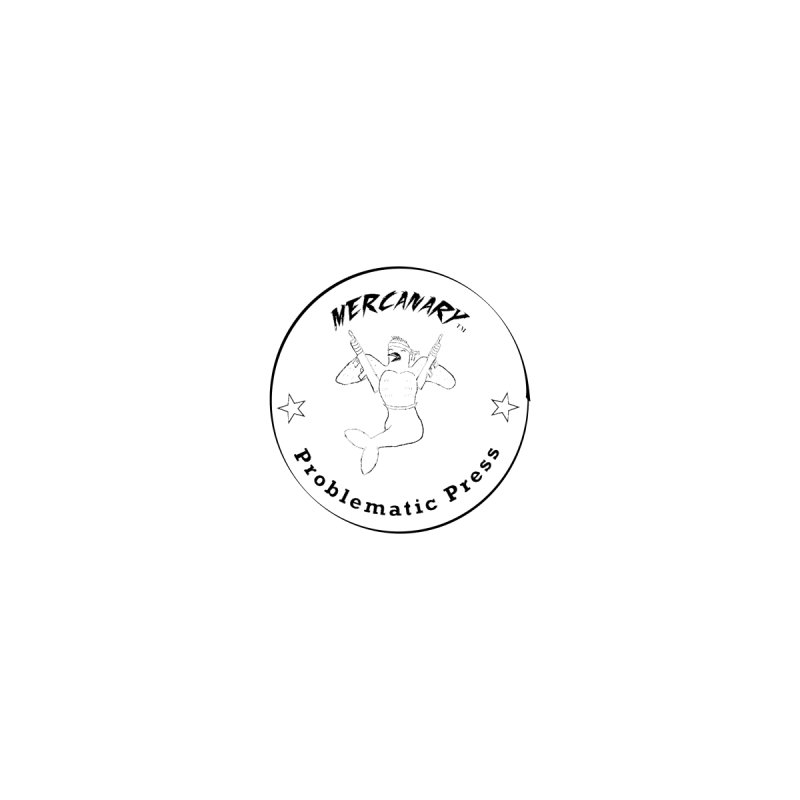 MERCANARY - LOGO by Problematic Press - Operation:MERC(H)ANARY