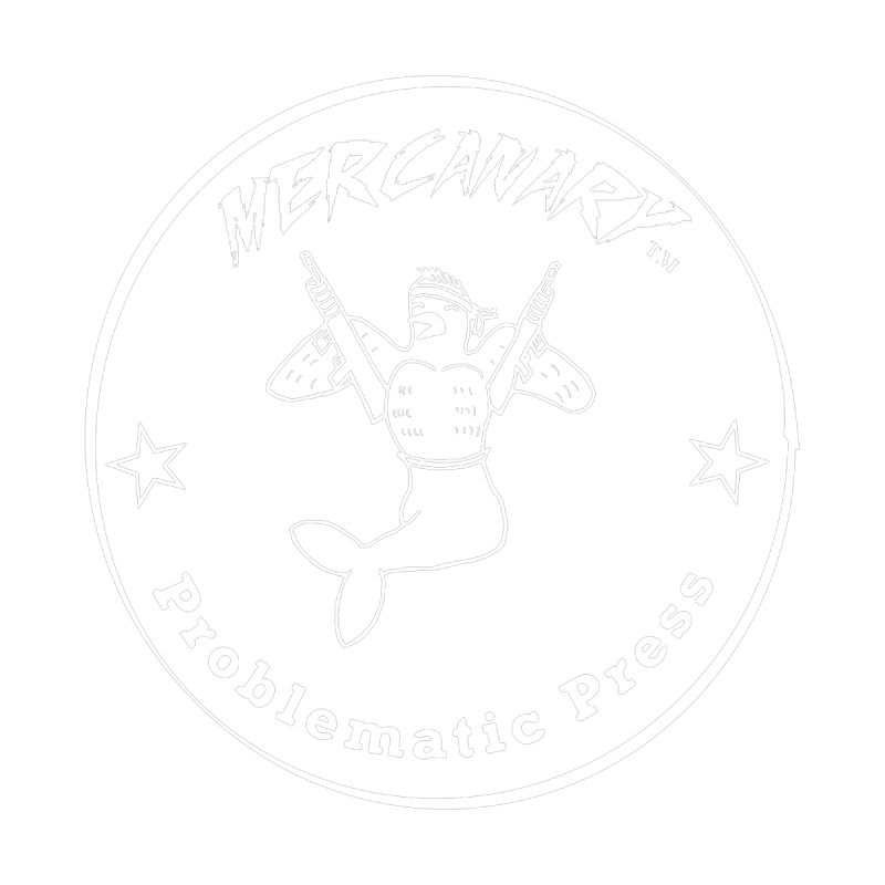MERCANARY - LOGO - WHITE by Problematic Press - Operation: MERC(H)ANARY