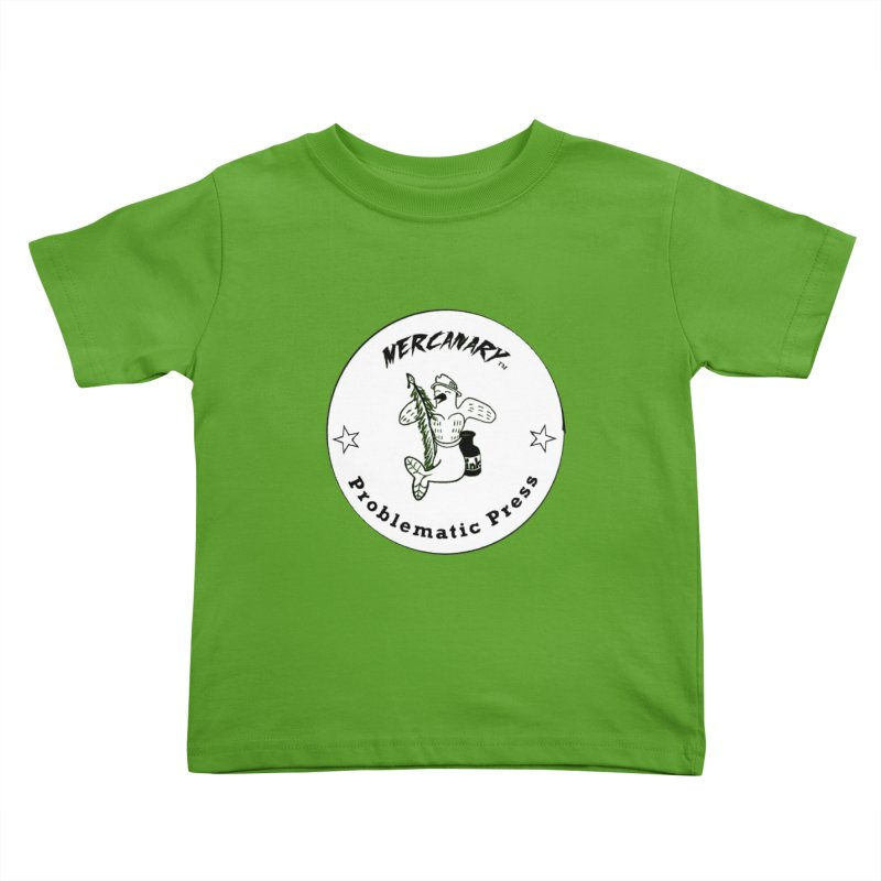 MERCANARY LOGO - Black and White Kids Toddler T-Shirt by Problematic Press - Operation: MERC(H)ANARY