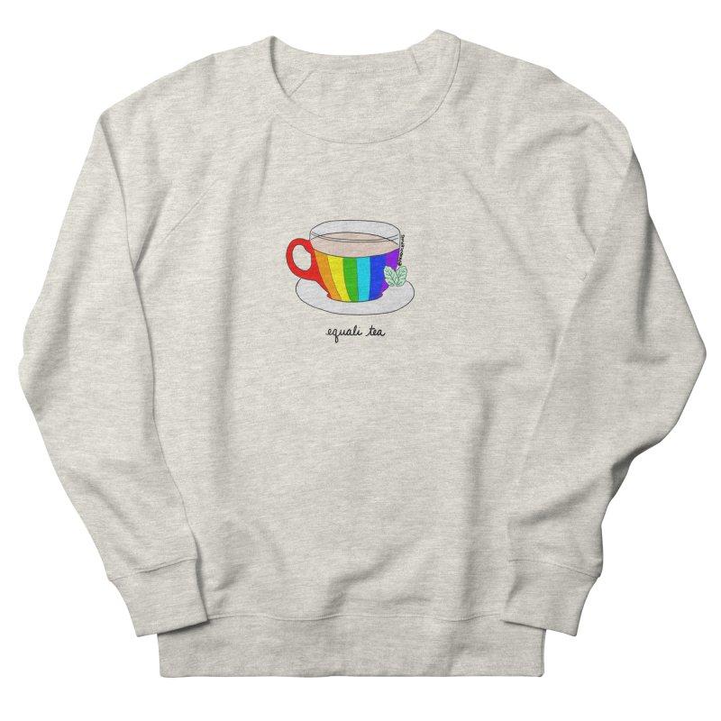 Equali TEA Women's Sweatshirt by Produce Puns