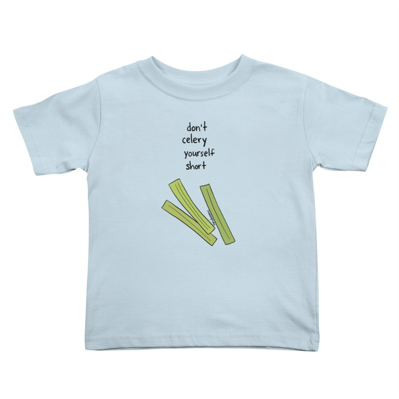 Don't Celery Yourself Short Kids Toddler T-Shirt by Produce Puns