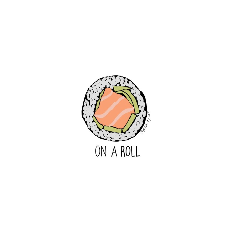 On A Roll Women's T-Shirt by Produce Puns