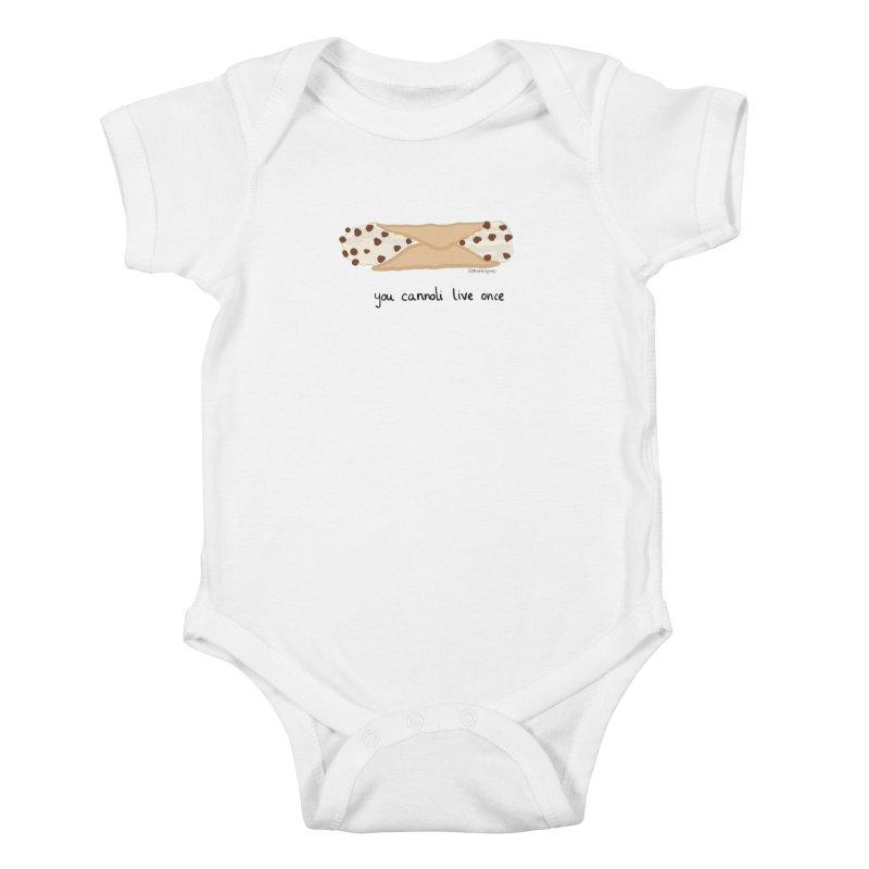 You Cannoli Live Once Kids Baby Bodysuit by Produce Puns