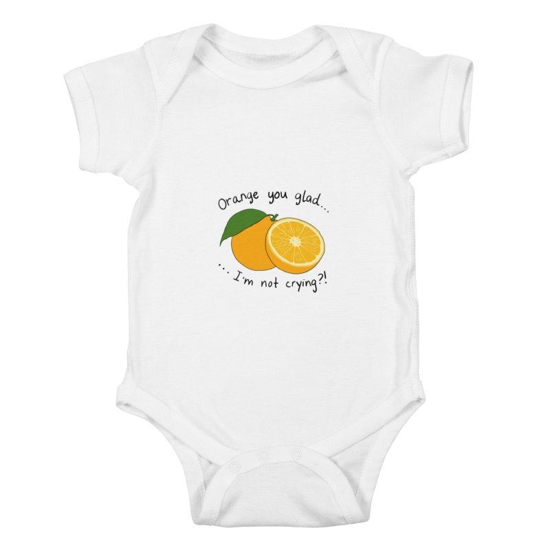 Orange You Glad I'm Not Crying? Kids Baby Bodysuit by Produce Puns