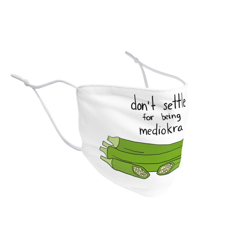 Don't Settle for Being MediOKRA Accessories Face Mask by Produce Puns