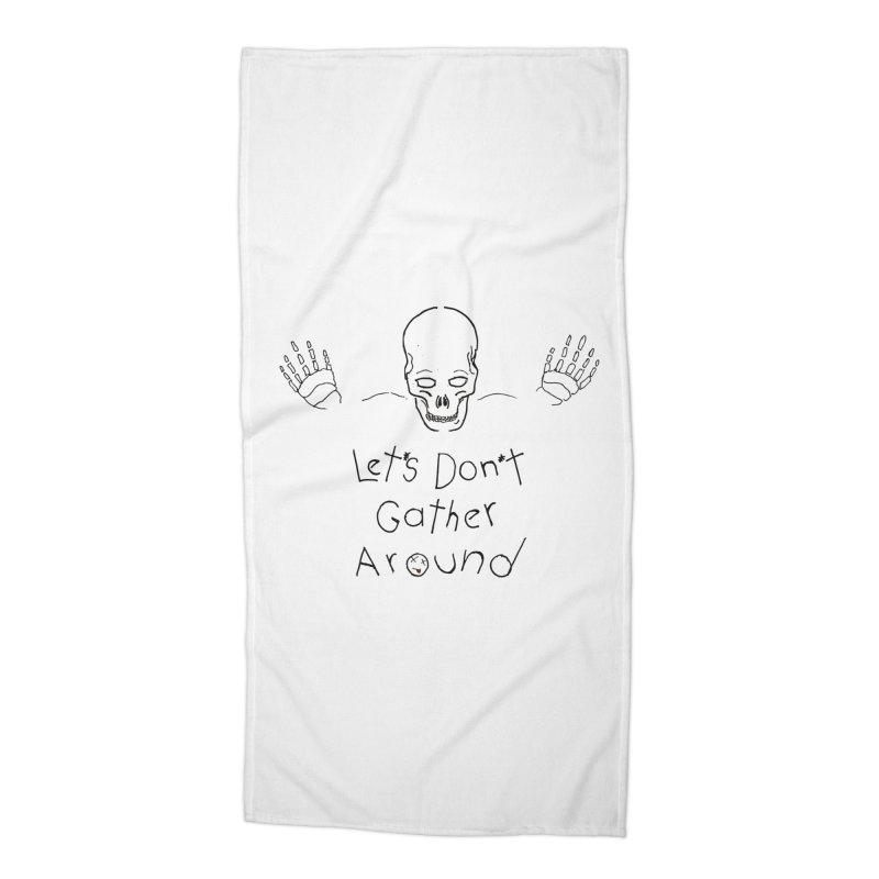 Let´s don´t gather around Accessories Beach Towel by Producer original ideas on tees and accesories