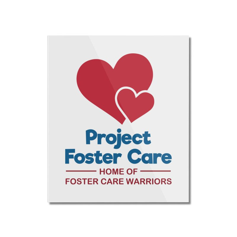 Logo Products Home Mounted Acrylic Print by Project Foster Care - Home of Foster Care Warriors