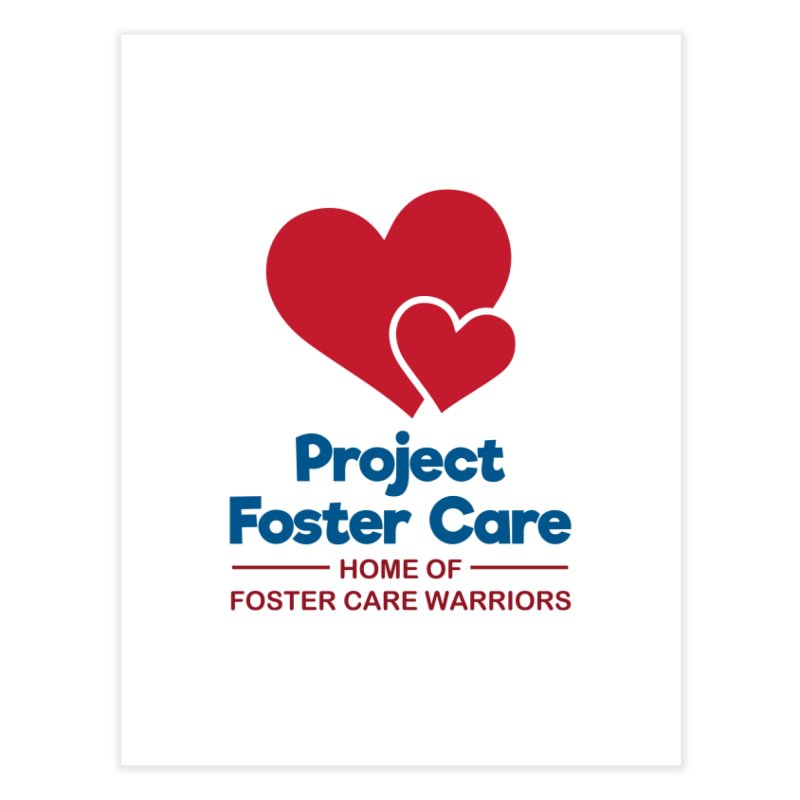 Logo Products Home Fine Art Print by Project Foster Care - Home of Foster Care Warriors