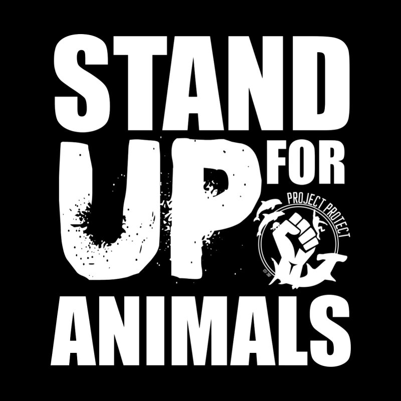 Stand Up For Animals by projectprotectshop's Artist Shop