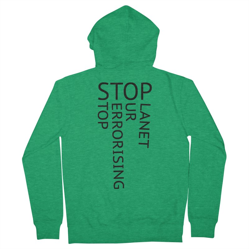Stop Terrorising Our Planet Women's French Terry Zip-Up Hoody by Elefunfunt
