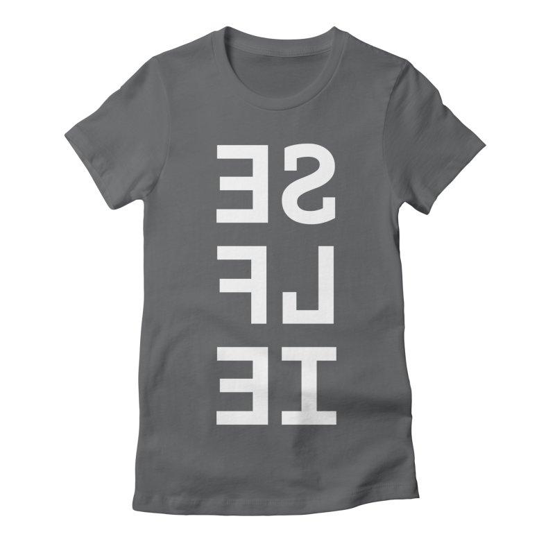 SE LF IE _dark Women's Fitted T-Shirt by Elefunfunt